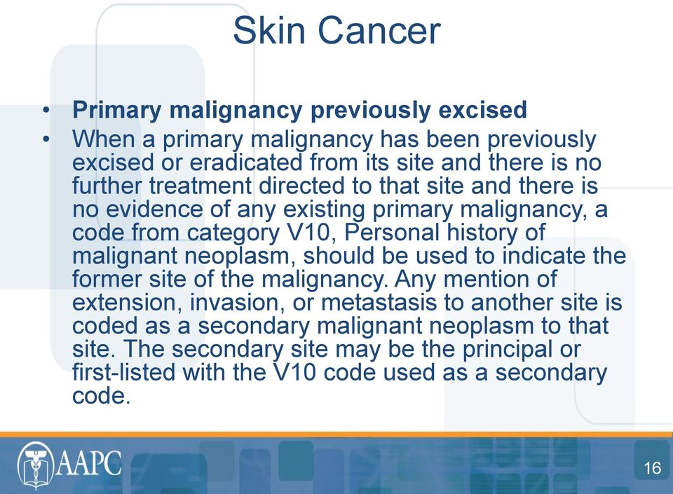 malignant neoplasm, should be used to indicate the former site of the malignancy.