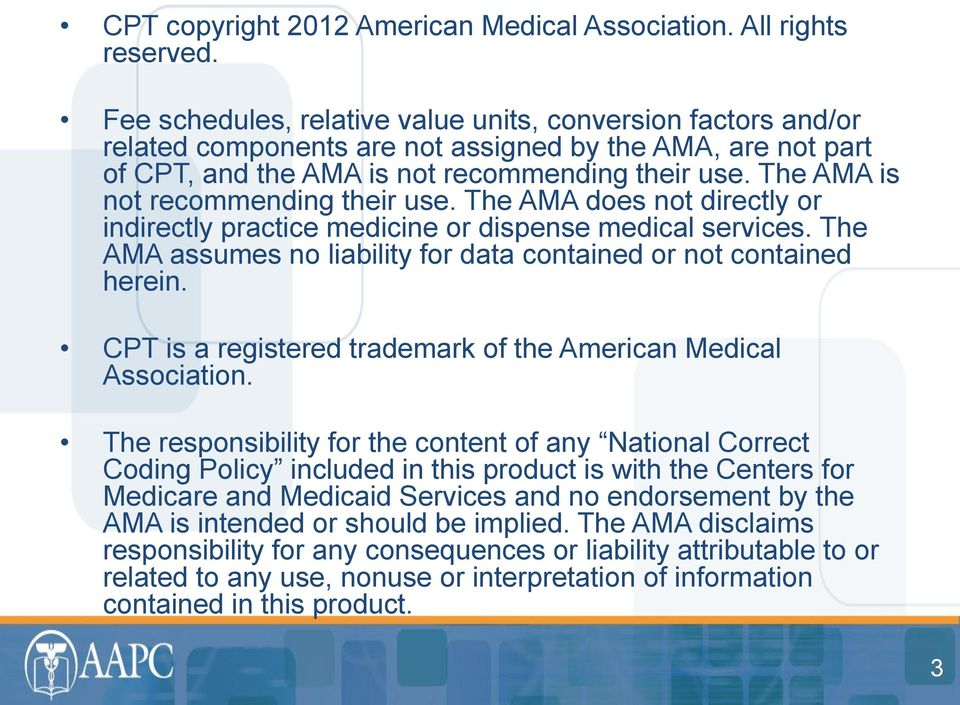 The AMA is not recommending their use. The AMA does not directly or indirectly practice medicine or dispense medical services. The AMA assumes no liability for data contained or not contained herein.