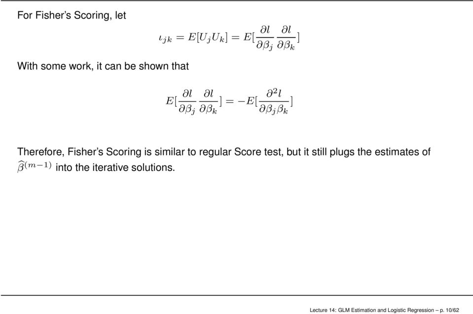 is similar to regular Score test, but it still plugs the estimates of bβ (m 1) into