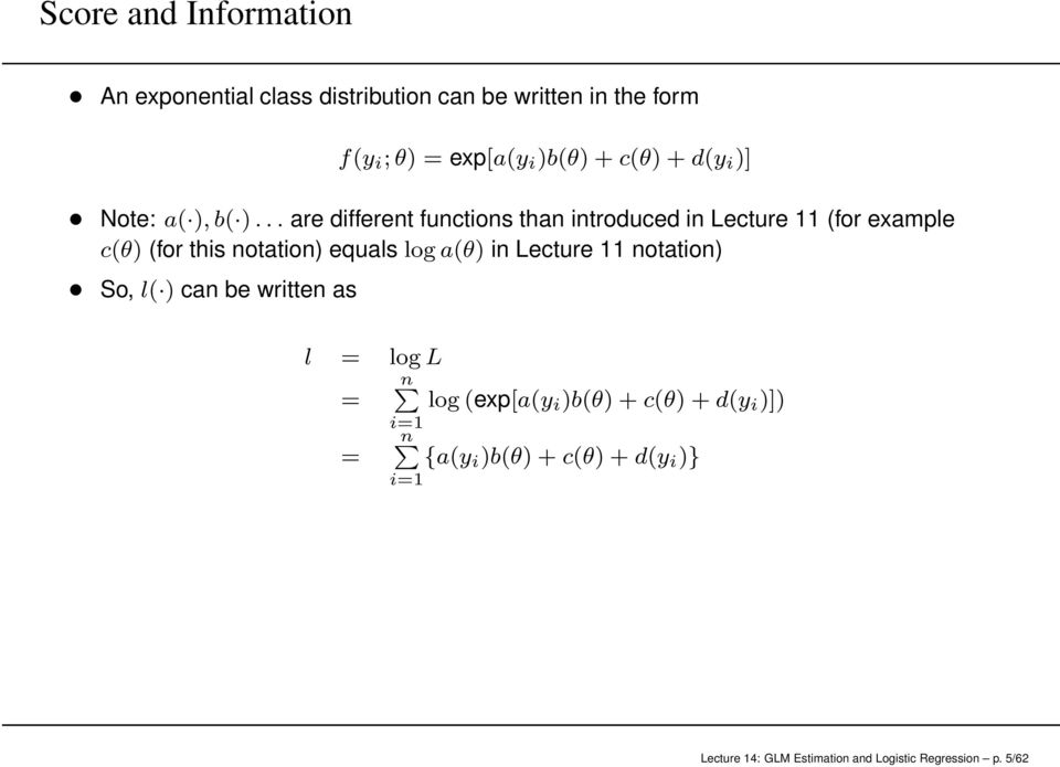 .. are different functions than introduced in Lecture 11 (for example c(θ) (for this notation) equals log a(θ) in