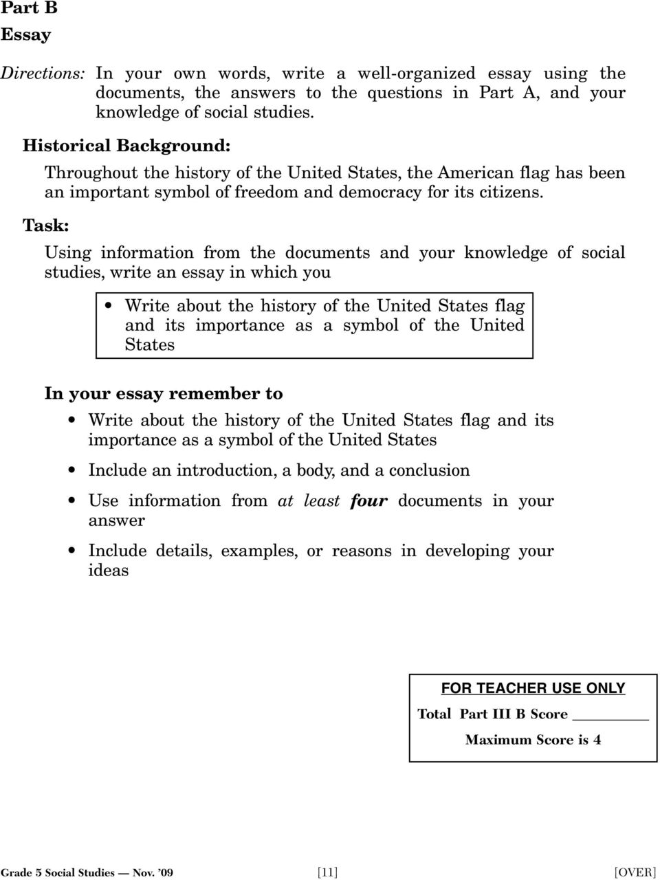 Task: Using information from the documents and your knowledge of social studies, write an essay in which you Write about the history of the United States flag and its importance as a symbol of the