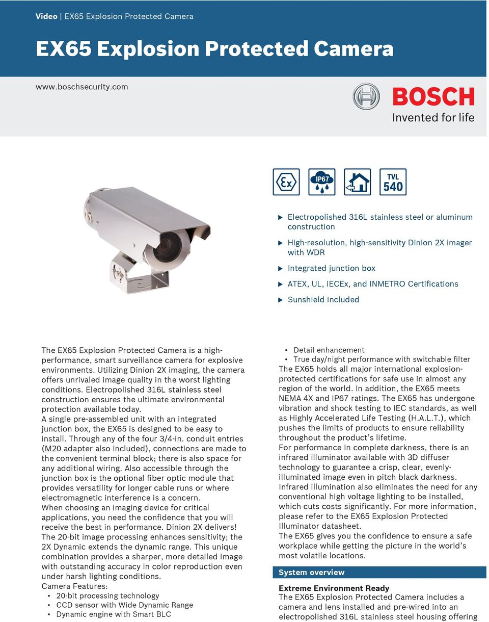 inclded The EX65 Explosion Protected is a highperformance, smart srveillance camera for explosive environments.