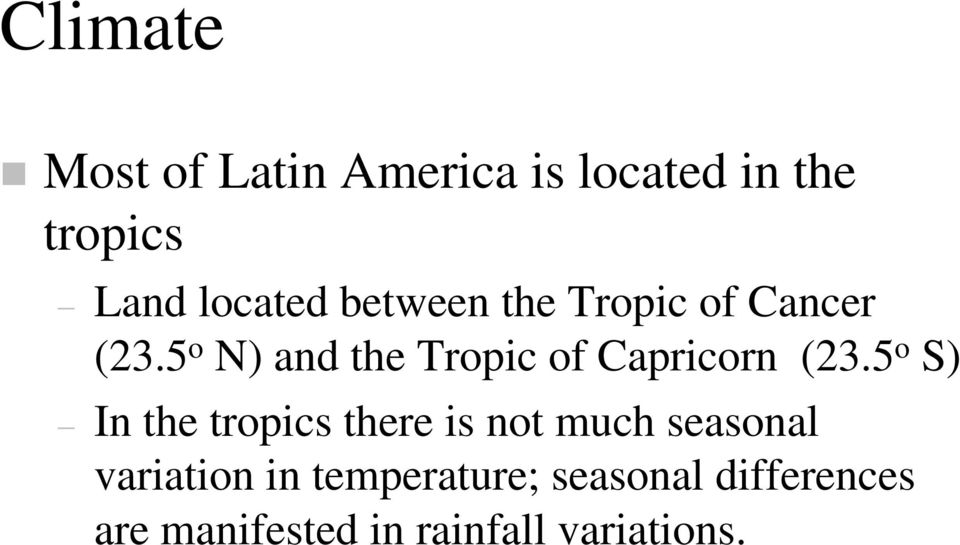 5 o N) and the Tropic of Capricorn (23.