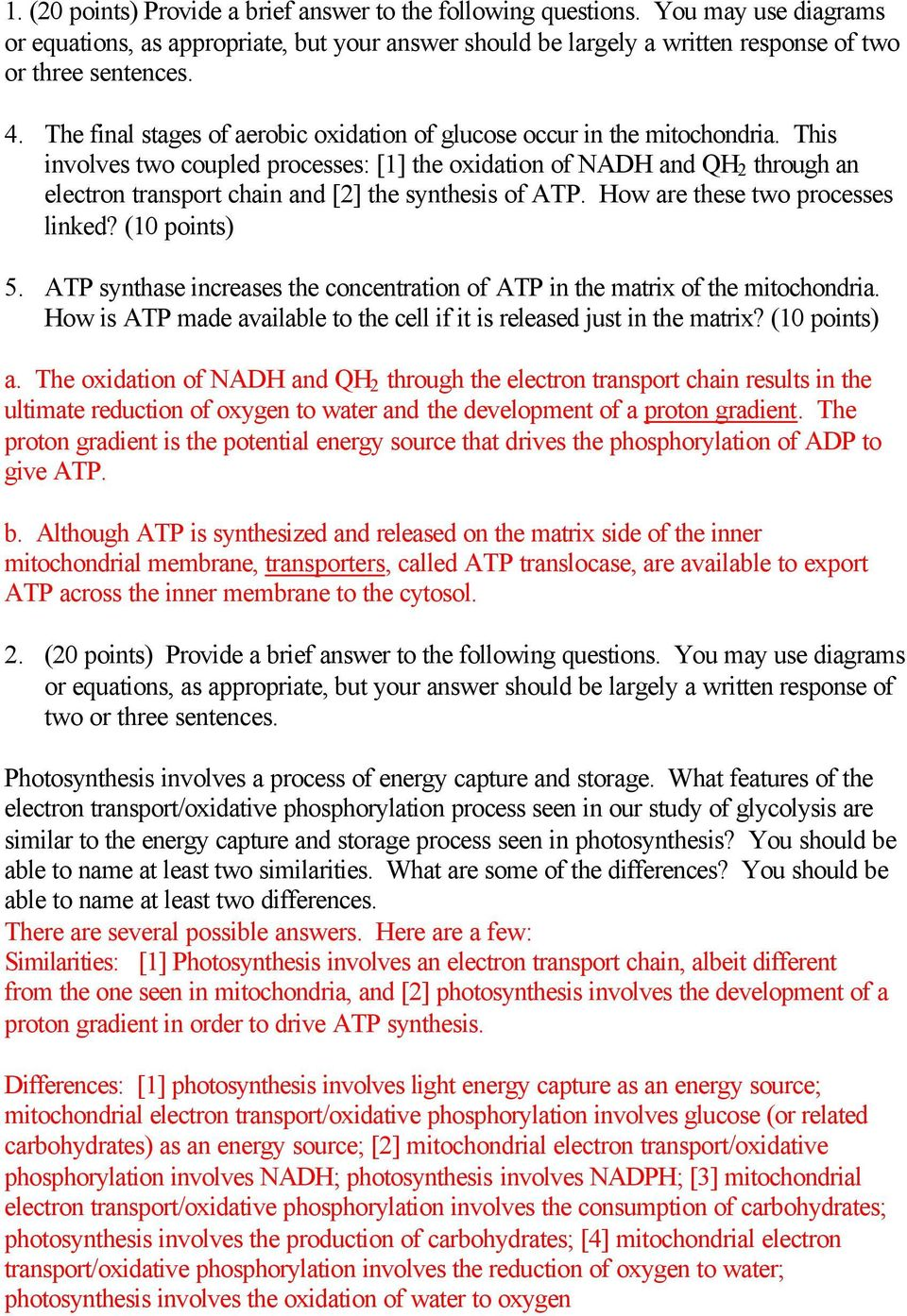 This involves two coupled processes: [1] the oxidation of NADH and QH 2 through an electron transport chain and [2] the synthesis of ATP. How are these two processes linked? (10 points) 5.
