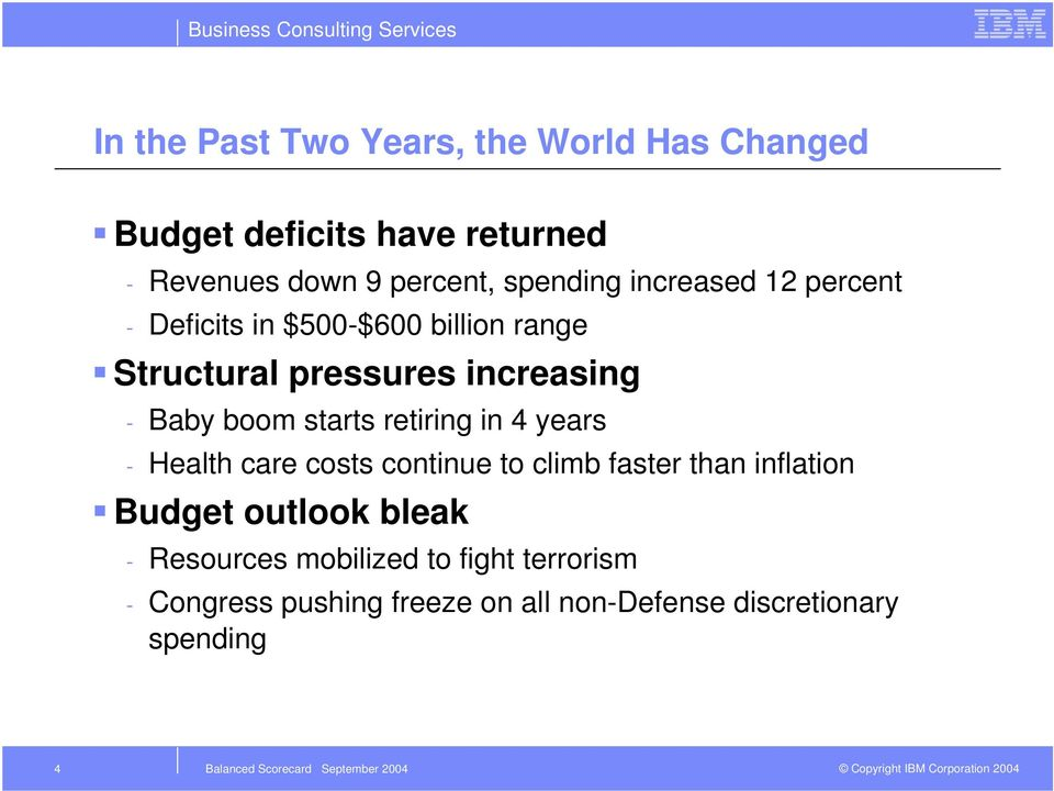 boom starts retiring in 4 years - Health care costs continue to climb faster than inflation Budget outlook