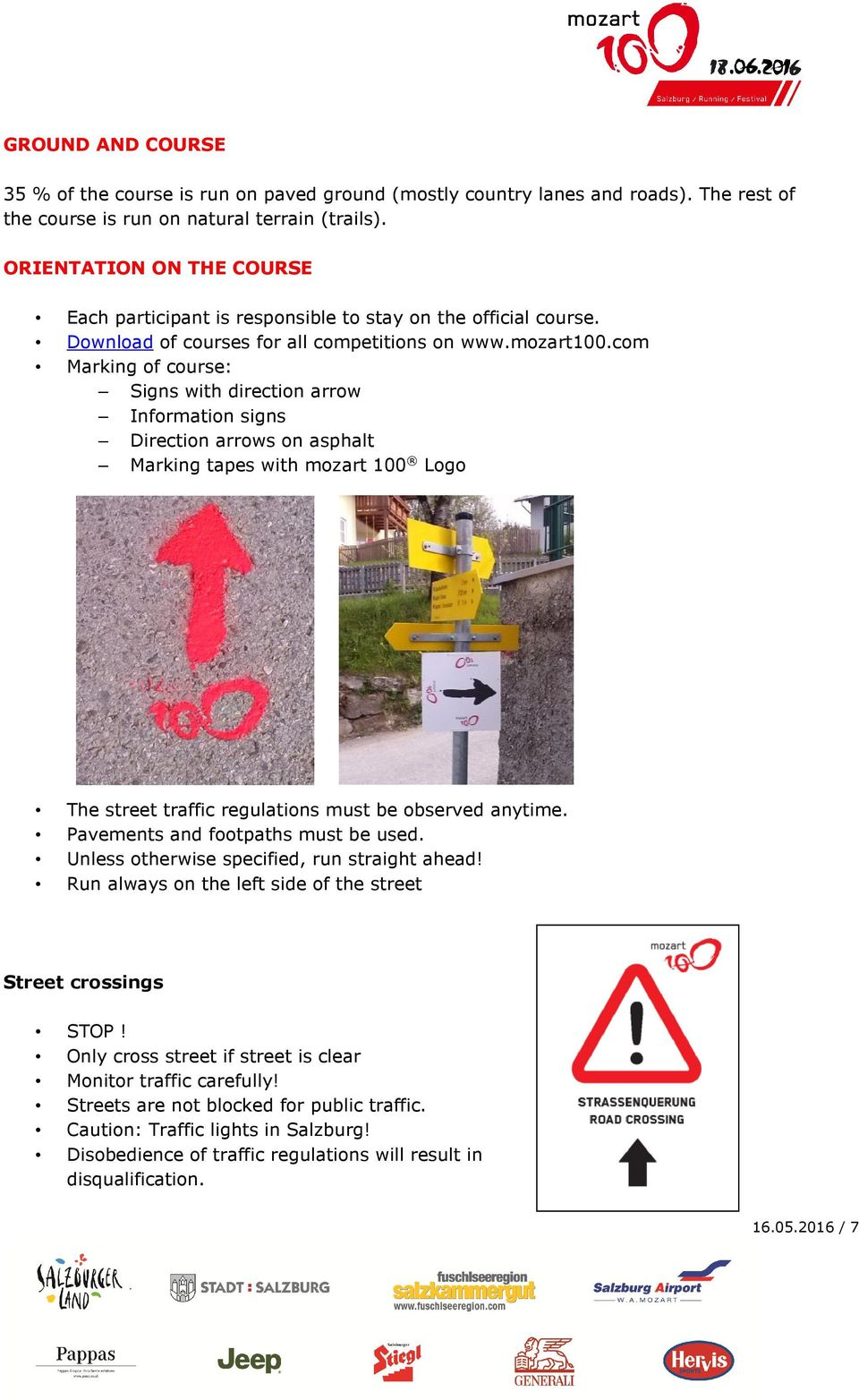 com Marking of course: Signs with direction arrow Information signs Direction arrows on asphalt Marking tapes with mozart 100 Logo The street traffic regulations must be observed anytime.
