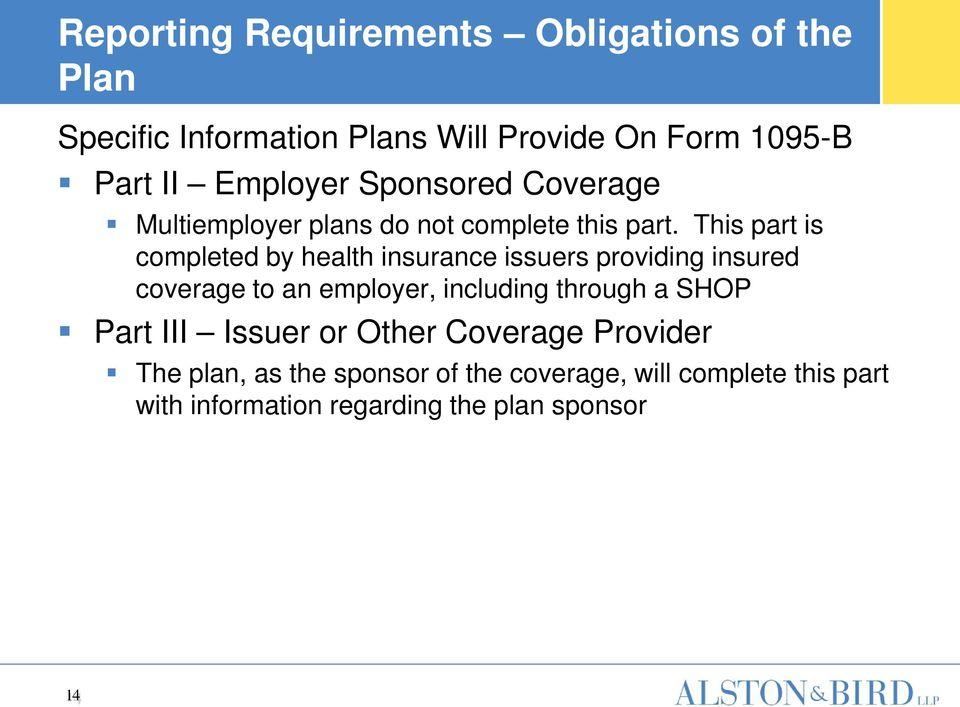 This part is completed by health insurance issuers providing insured coverage to an employer, including through a