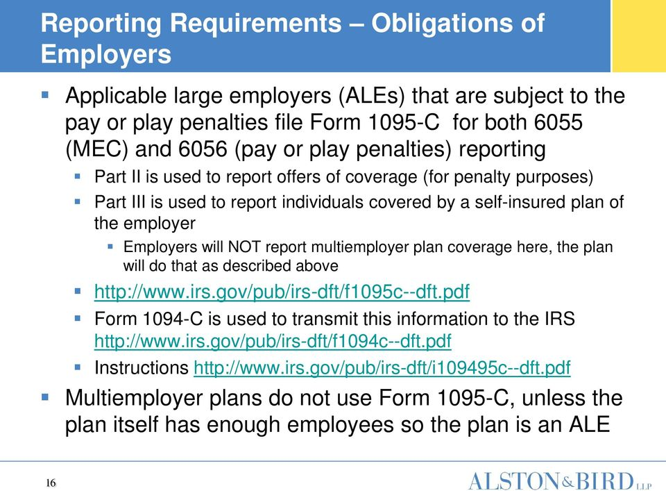 multiemployer plan coverage here, the plan will do that as described above http://www.irs.gov/pub/irs-dft/f1095c--dft.pdf Form 1094-C is used to transmit this information to the IRS http://www.irs.gov/pub/irs-dft/f1094c--dft.