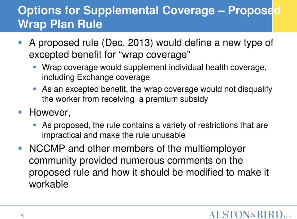 coverage As an excepted benefit, the wrap coverage would not disqualify the worker from receiving a premium subsidy However, As proposed, the rule