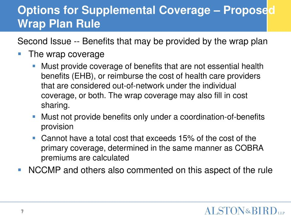 coverage, or both. The wrap coverage may also fill in cost sharing.