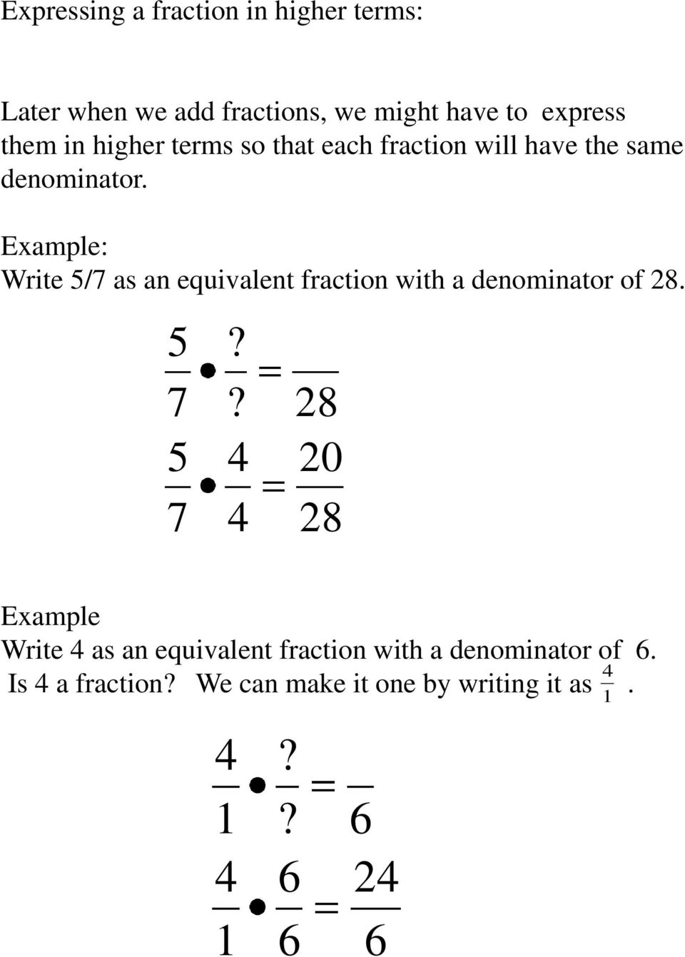 Example: Write / as an equivalent fraction with a denominator of 8.