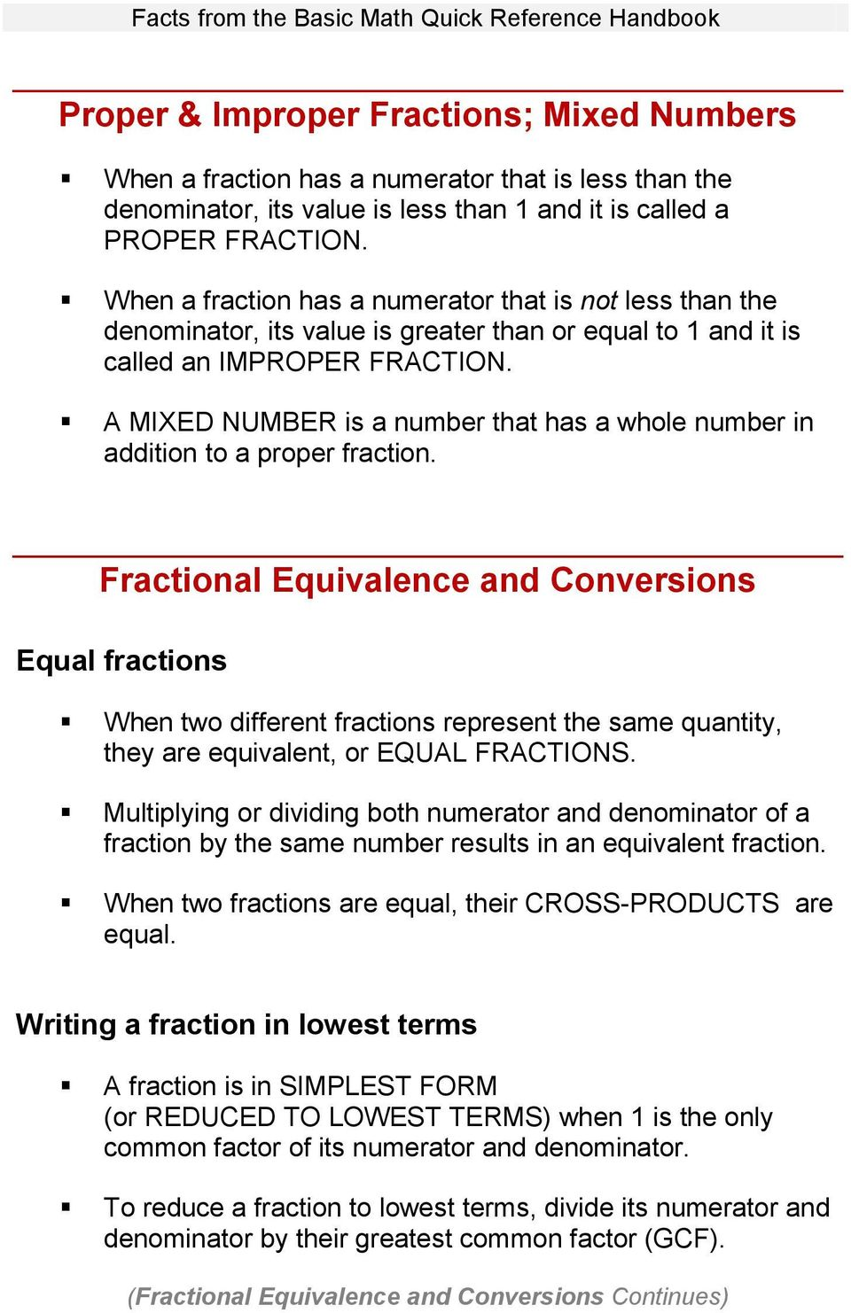 A MIXED NUMBER is a number that has a whole number in addition to a proper fraction.