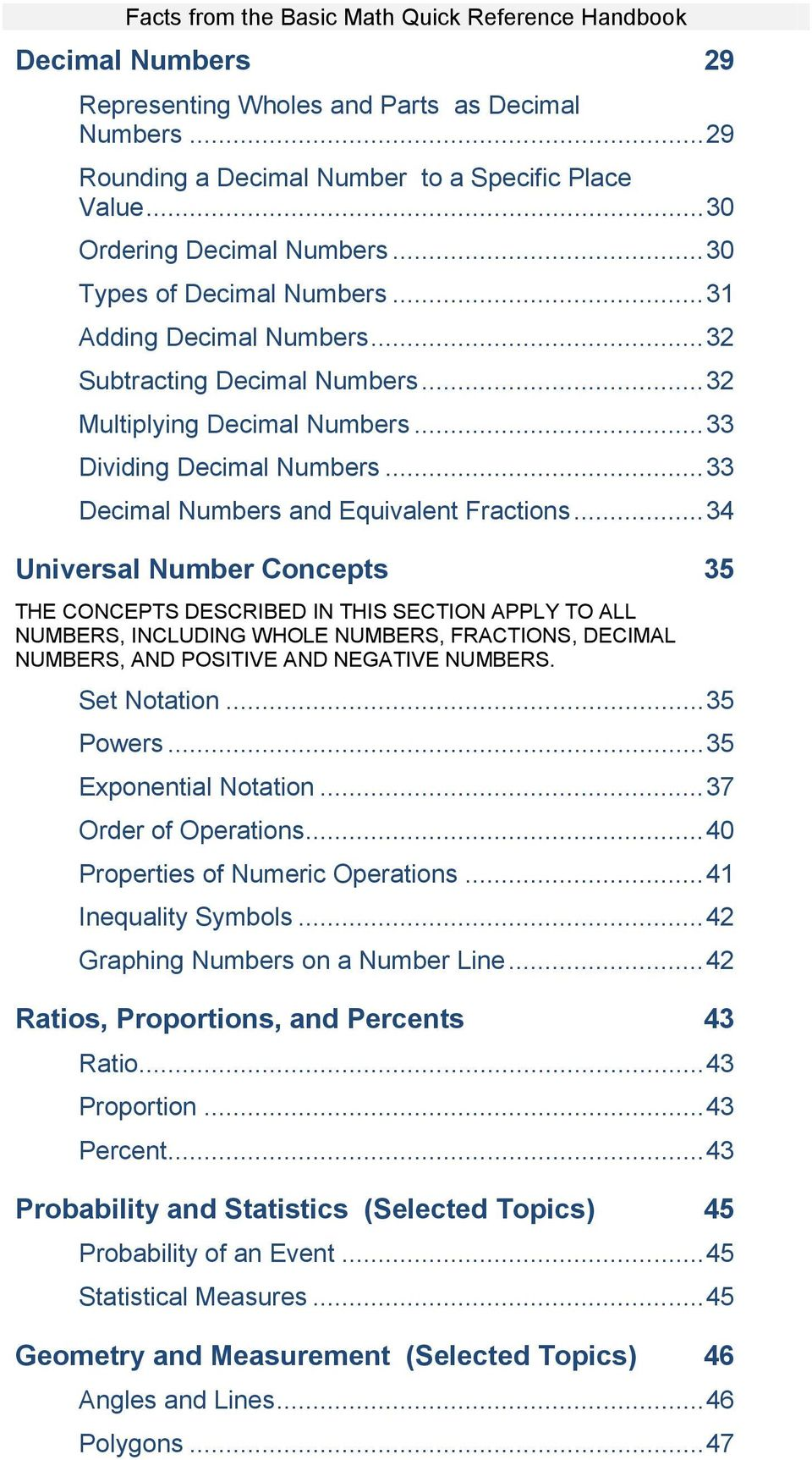 .. 34 Universal Number Concepts 35 THE CONCEPTS DESCRIBED IN THIS SECTION APPLY TO ALL NUMBERS, INCLUDING WHOLE NUMBERS, FRACTIONS, DECIMAL NUMBERS, AND POSITIVE AND NEGATIVE NUMBERS. Set Notation.