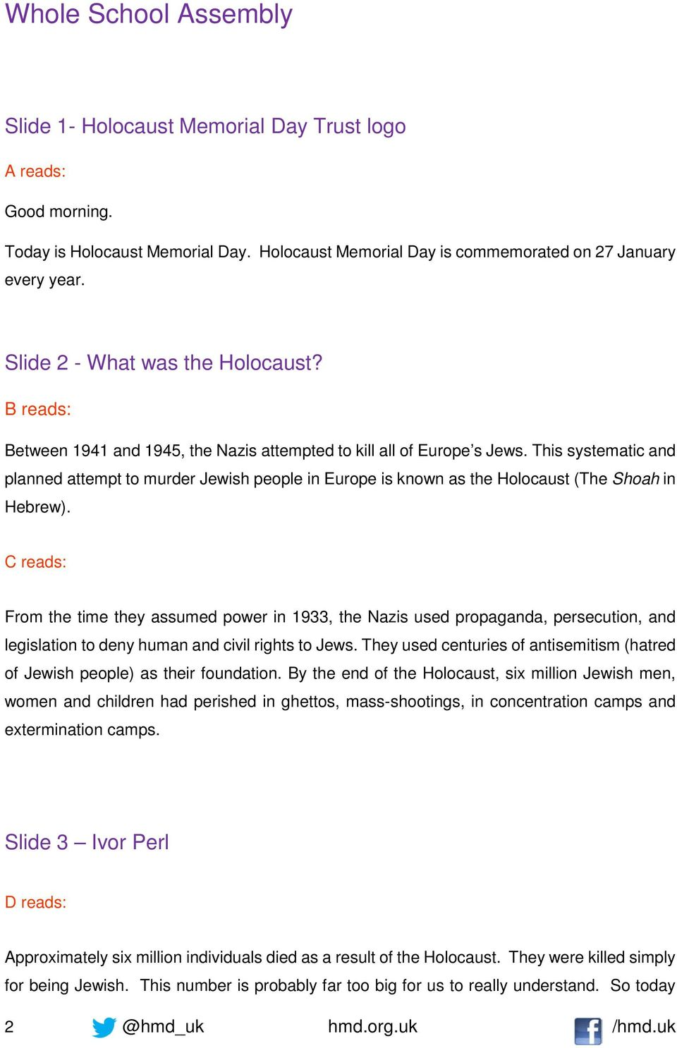 This systematic and planned attempt to murder Jewish people in Europe is known as the Holocaust (The Shoah in Hebrew).