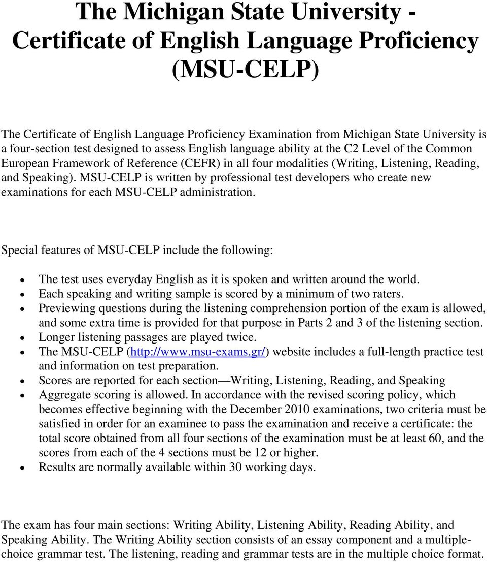 MSU-CELP is written by professional test developers who create new examinations for each MSU-CELP administration.