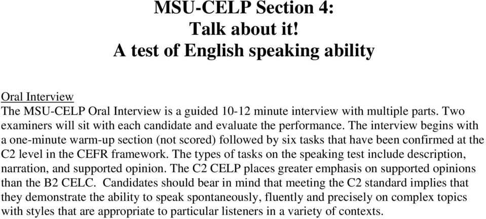 The interview begins with a one-minute warm-up section (not scored) followed by six tasks that have been confirmed at the C2 level in the CEFR framework.