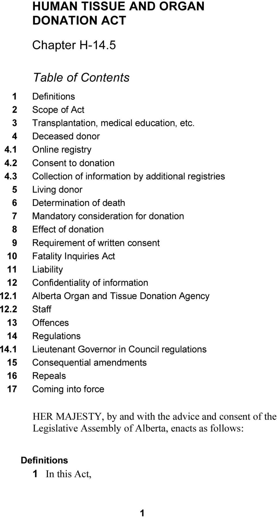 consent 10 Fatality Inquiries Act 11 Liability 12 Confidentiality of information 12.1 Alberta Organ and Tissue Donation Agency 12.2 Staff 13 Offences 14 Regulations 14.