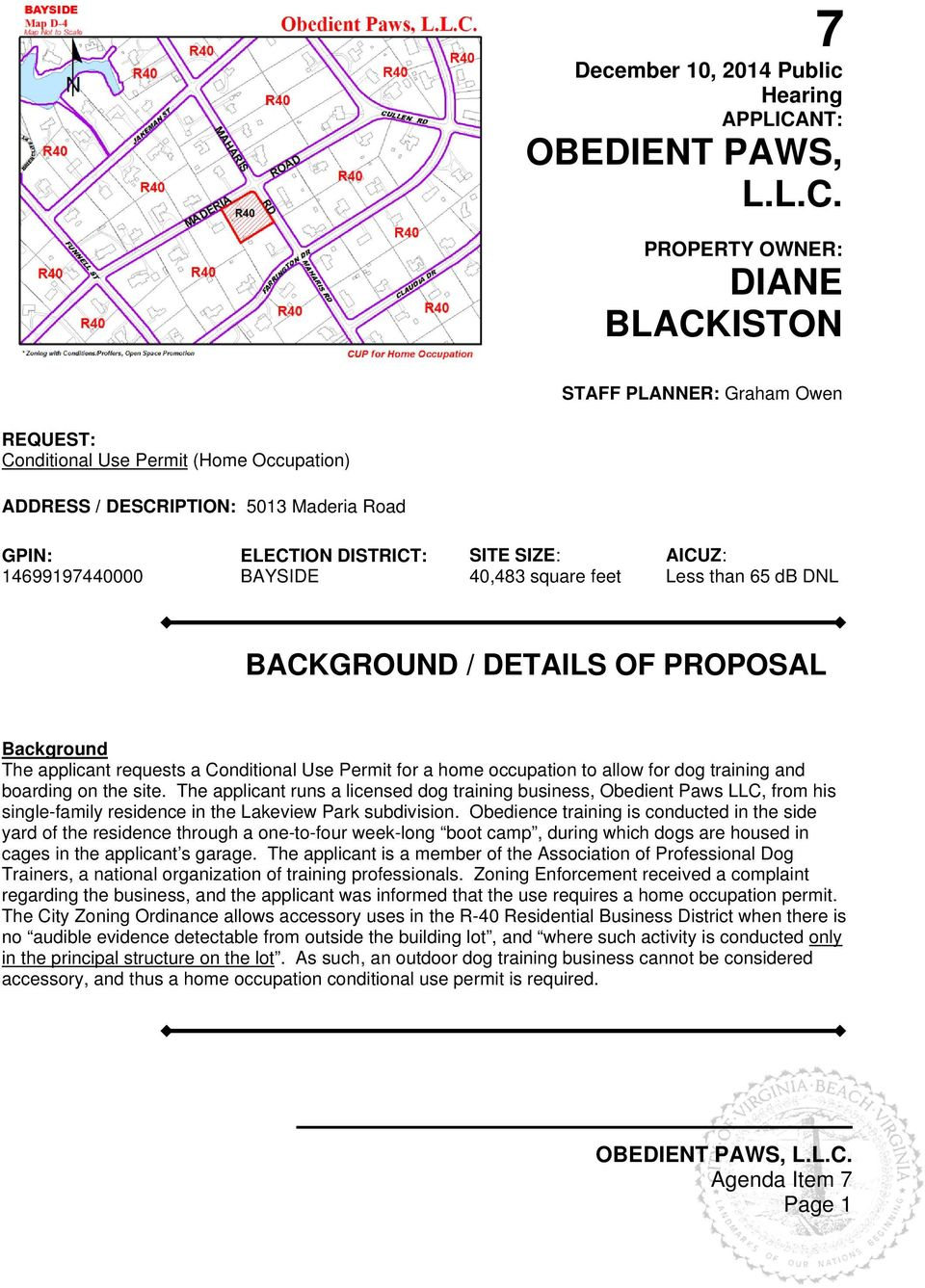 PROPERTY OWNER: DIANE BLACKISTON STAFF PLANNER: Graham Owen REQUEST: Conditional Use Permit (Home Occupation) ADDRESS / DESCRIPTION: 5013 Maderia Road GPIN: 14699197440000 ELECTION DISTRICT: BAYSIDE