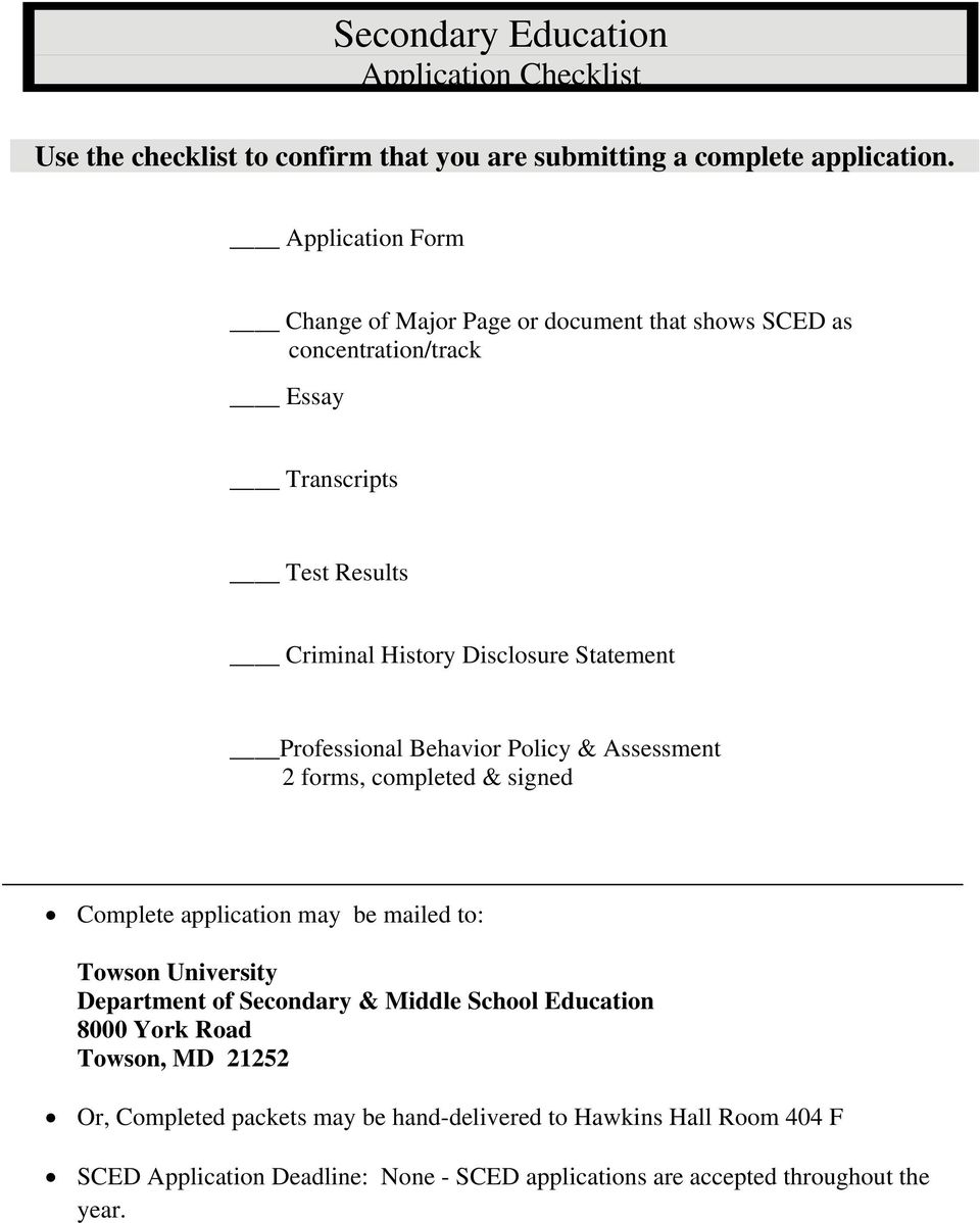 Professional Behavior Policy & Assessment 2 forms, completed & signed Complete application may be mailed to: Towson University Department of Secondary & Middle