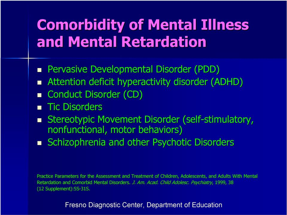 behaviors) Schizophrenia and other Psychotic Disorders Practice Parameters for the Assessment and Treatment of Children,,