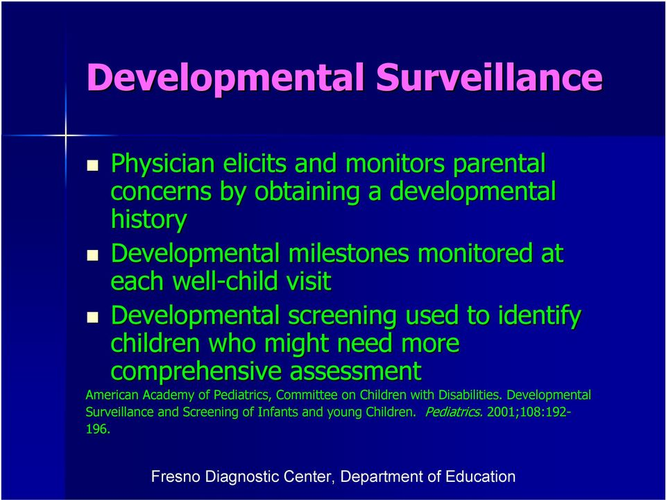 who might need more comprehensive assessment American Academy of Pediatrics, Committee on Children with