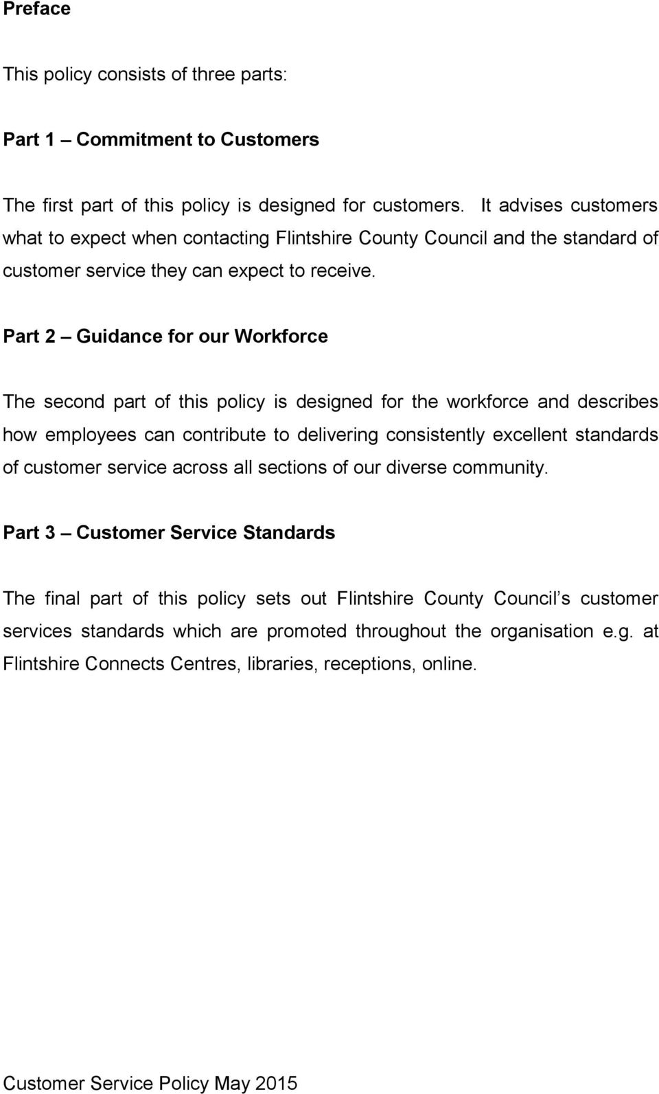 Part 2 Guidance for our Workforce The second part of this policy is designed for the workforce and describes how employees can contribute to delivering consistently excellent standards of