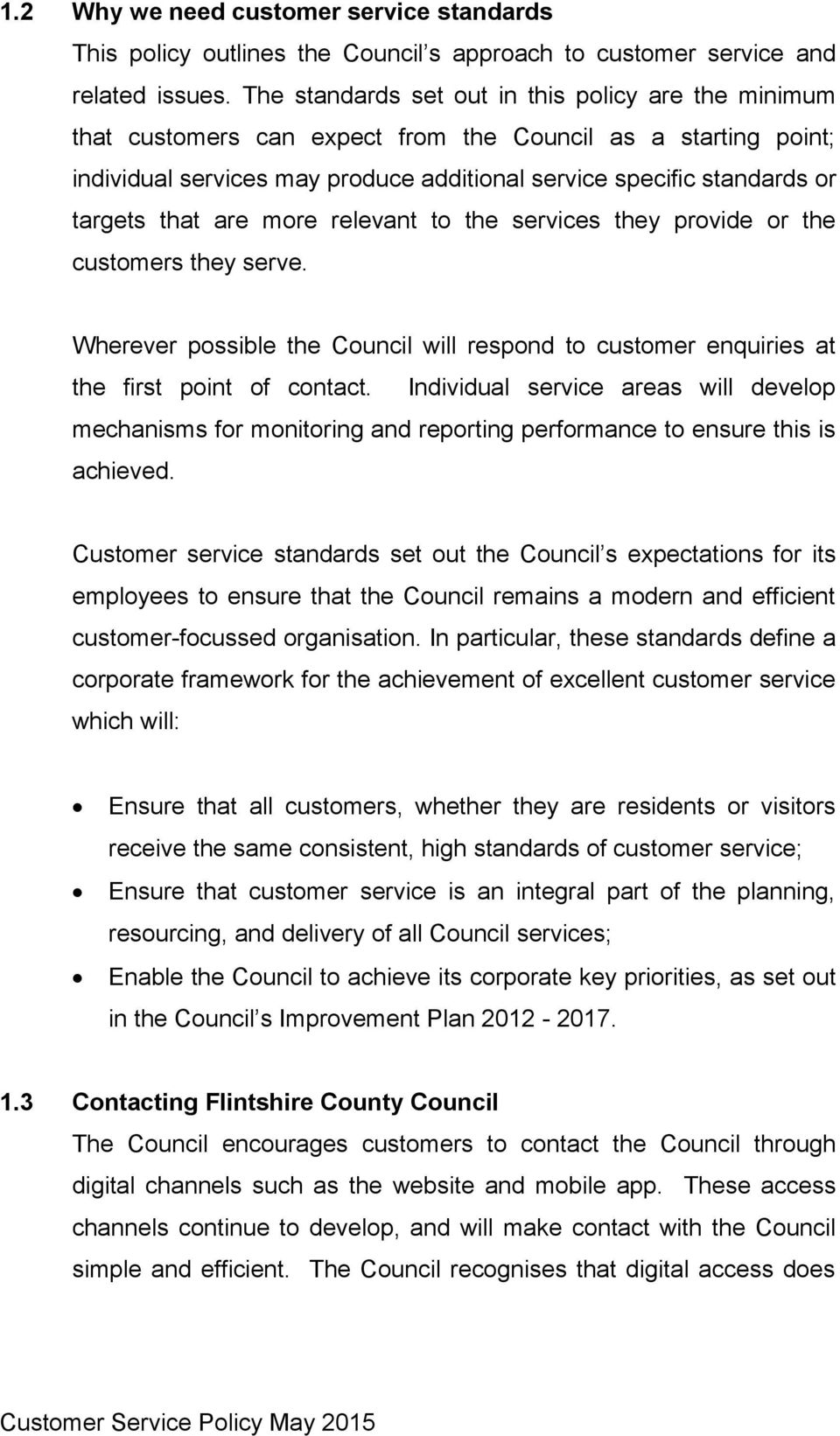 that are more relevant to the services they provide or the customers they serve. Wherever possible the Council will respond to customer enquiries at the first point of contact.