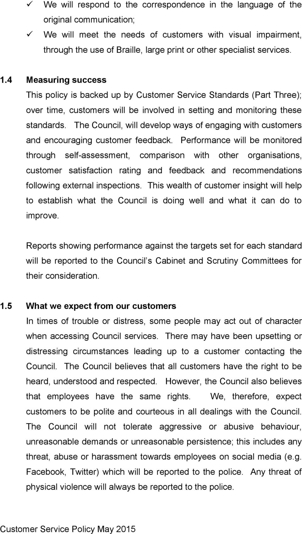 The Council, will develop ways of engaging with customers and encouraging customer feedback.