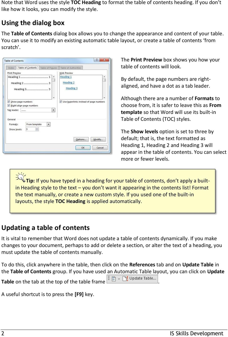 You can use it to modify an existing automatic table layout, or create a table of contents from scratch. The Print Preview box shows you how your table of contents will look.