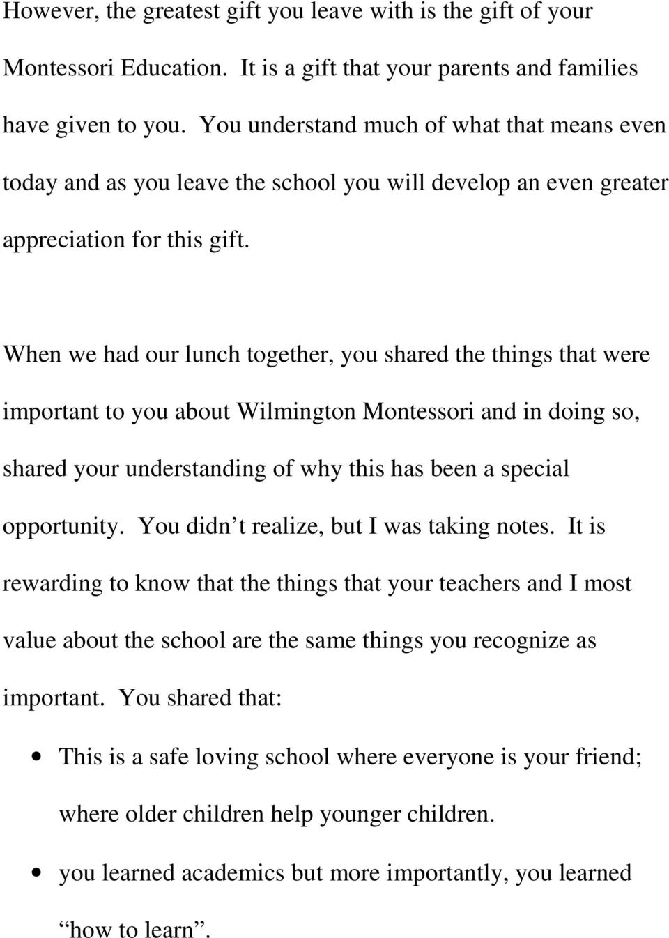 When we had our lunch together, you shared the things that were important to you about Wilmington Montessori and in doing so, shared your understanding of why this has been a special opportunity.