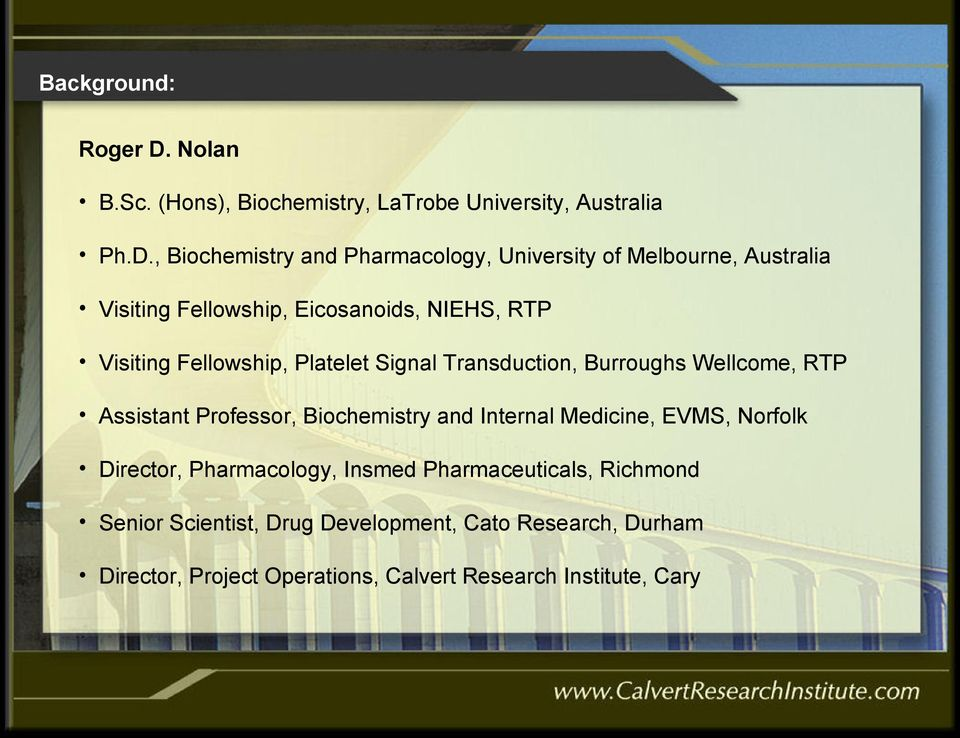 , Biochemistry and Pharmacology, University of Melbourne, Australia Visiting Fellowship, Eicosanoids, NIEHS, RTP Visiting