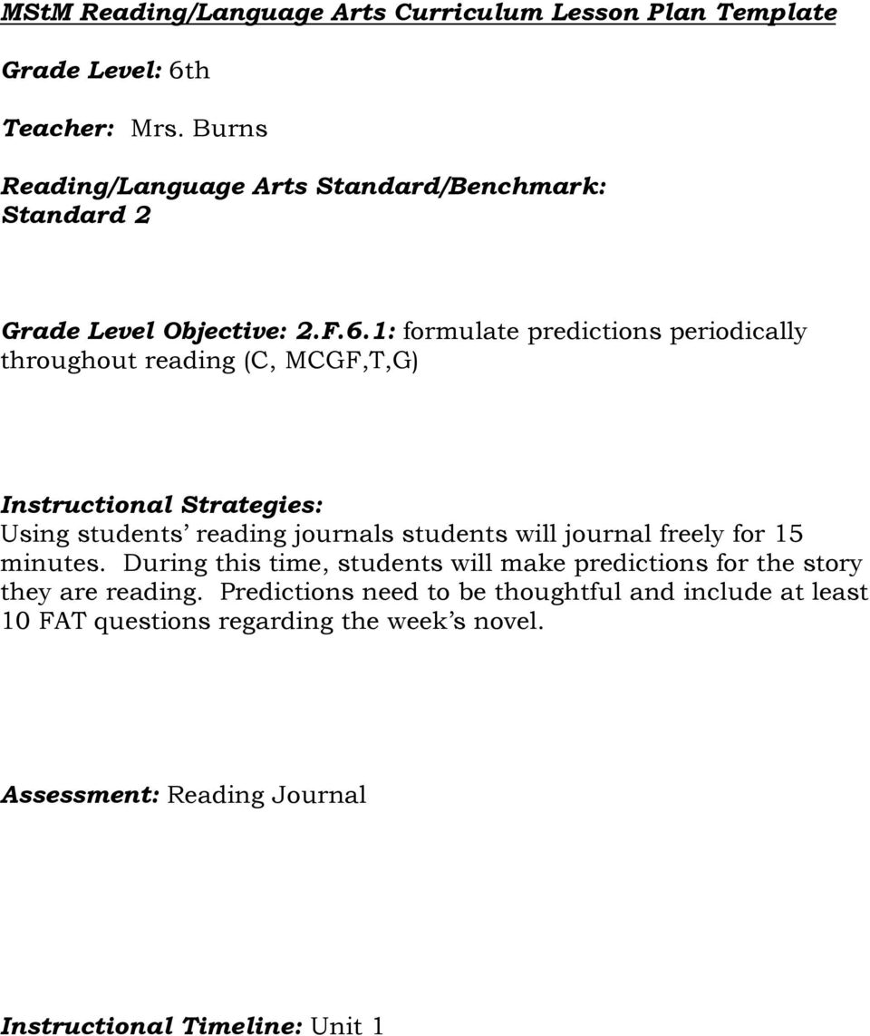 1: formulate predictions periodically throughout reading (C, MCGF,T,G) Using students reading journals