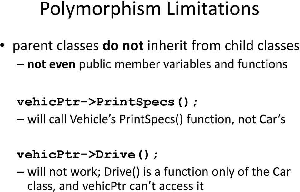 call Vehicle s PrintSpecs() function, not Car s vehicptr->drive(); will not