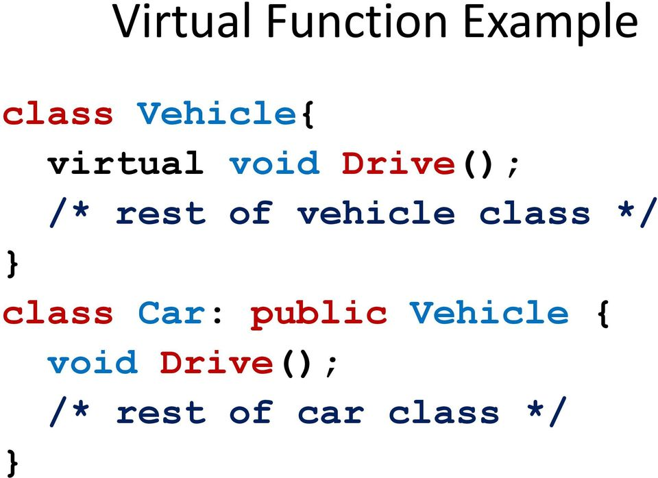 vehicle class */ } class Car: public