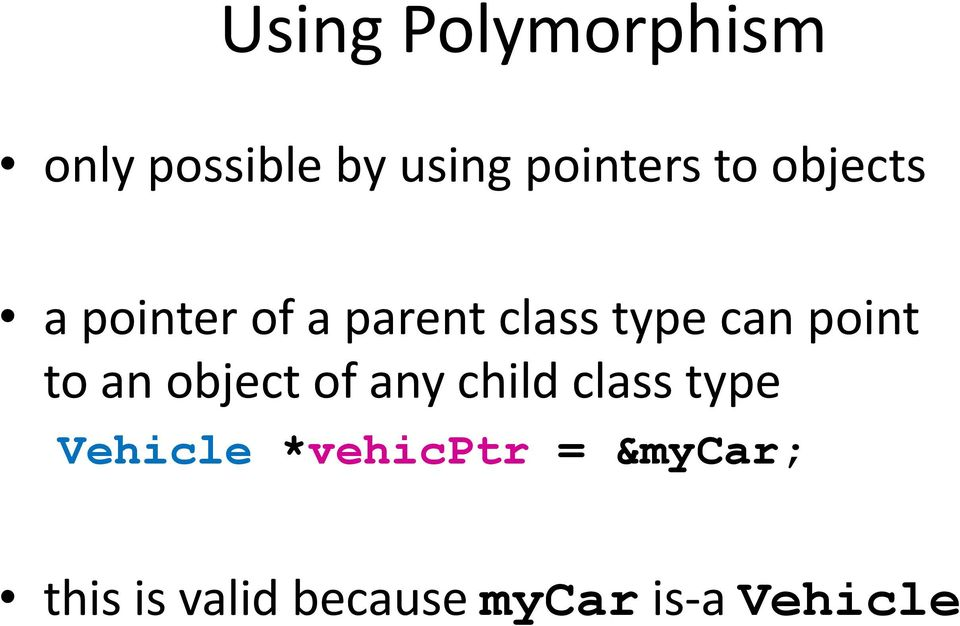 point to an object of any child class type Vehicle