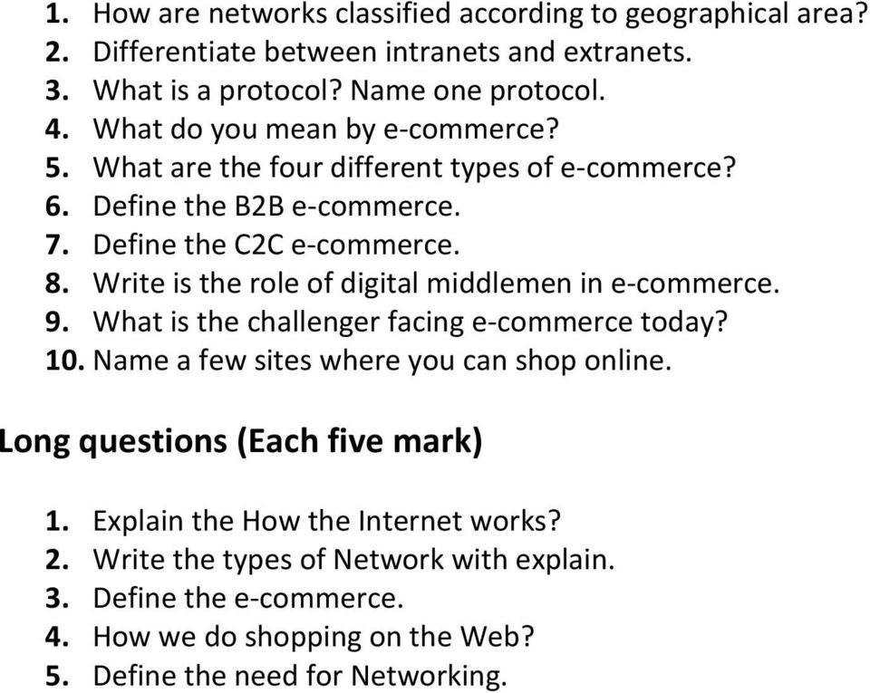 Write is the role of digital middlemen in e-commerce. 9. What is the challenger facing e-commerce today? 10. Name a few sites where you can shop online. 1. Explain the How the Internet works?