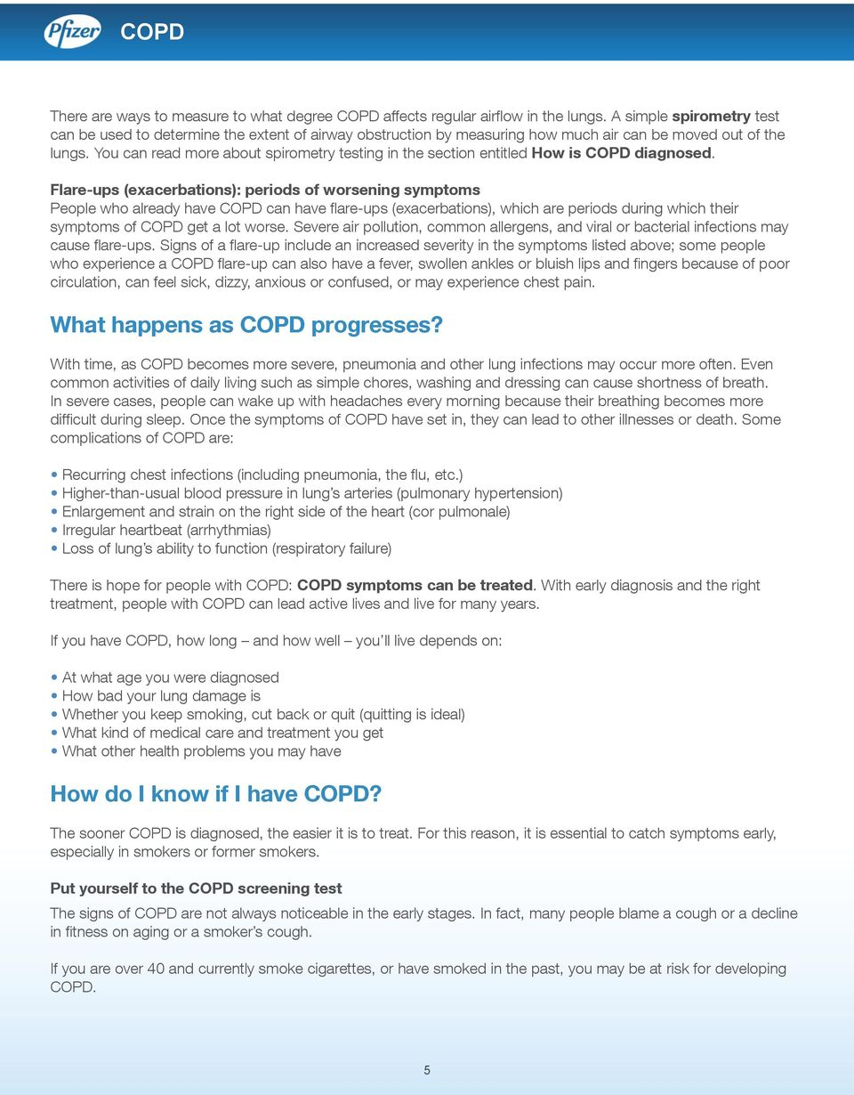 You can read more about spirometry testing in the section entitled How is COPD diagnosed.