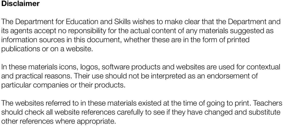 In these materials icons, logos, software products and websites are used for contextual and practical reasons.