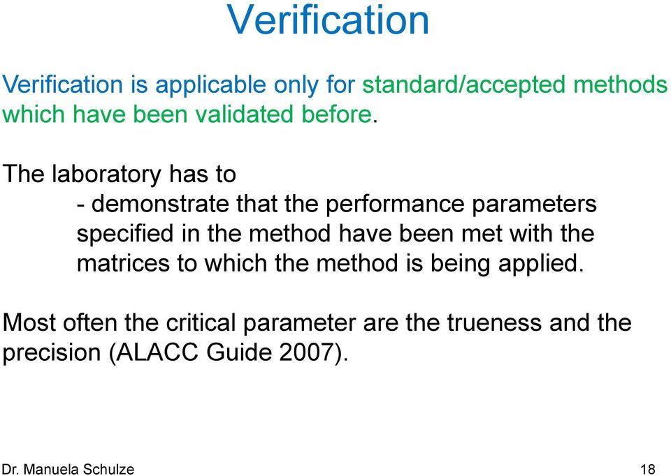 The laboratory has to - demonstrate that the performance parameters specified in the method