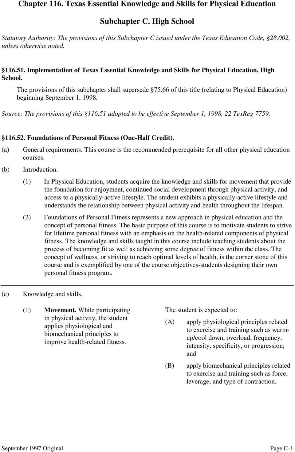 66 of this title (relating to Physical Education) beginning September 1, 1998. Source: The provisions of this 116.51 adopted to be effective September 1, 1998, 22 TexReg 7759. 116.52.