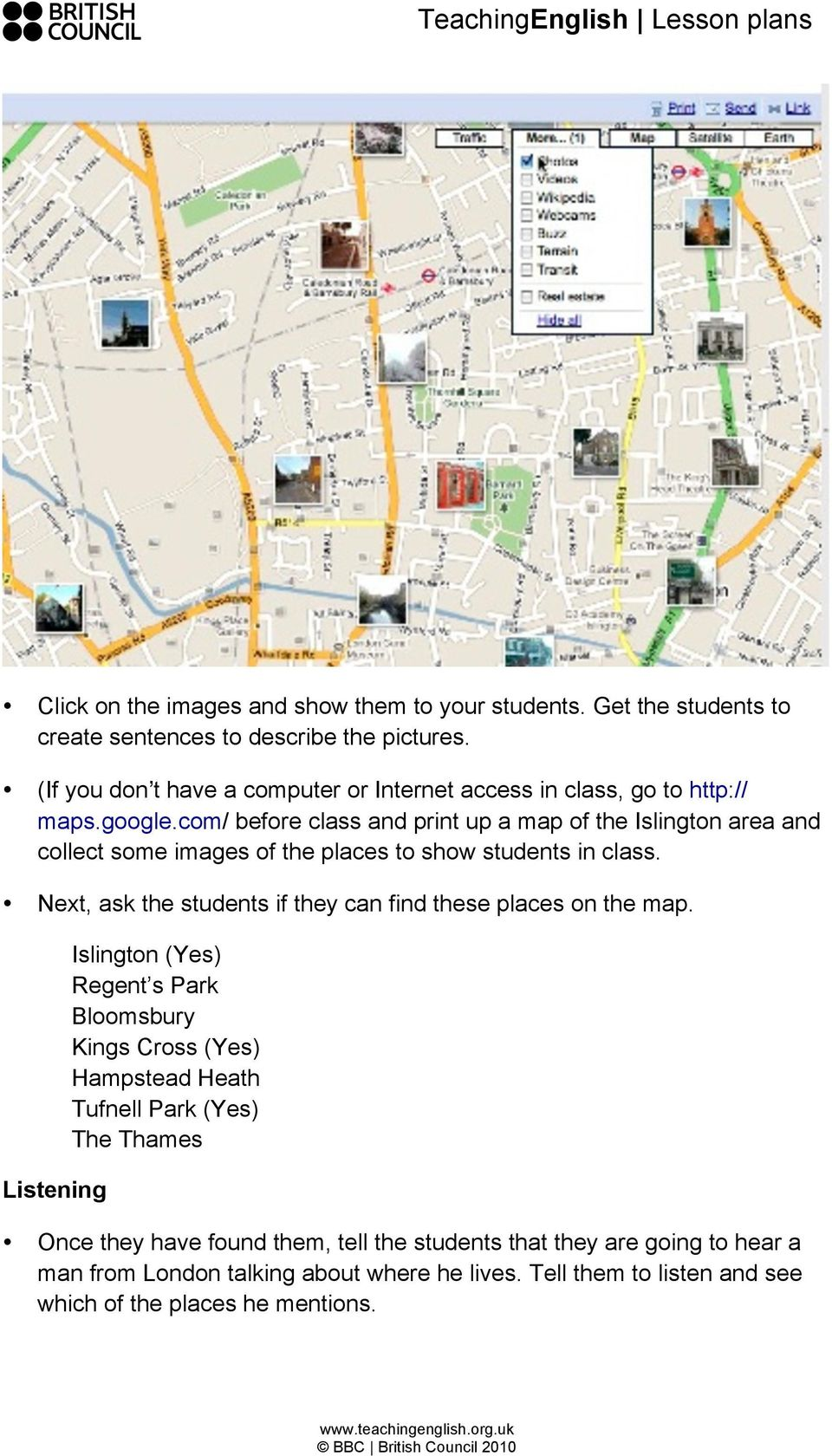 com/ before class and print up a map of the Islington area and collect some images of the places to show students in class.