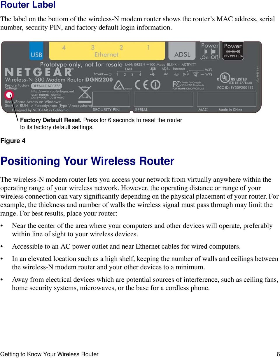Positioning Your Wireless Router The wireless-n modem router lets you access your network from virtually anywhere within the operating range of your wireless network.