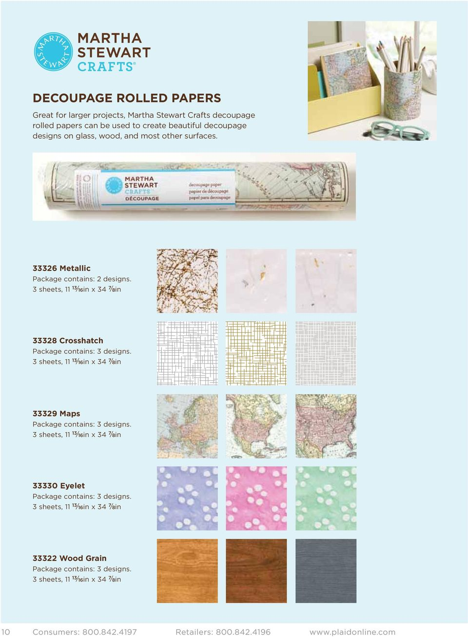 3 sheets, 11 13 / 16in x 34 7 / 8in 33329 Maps Package contains: 3 designs. 3 sheets, 11 13 / 16in x 34 7 / 8in 33330 Eyelet Package contains: 3 designs.