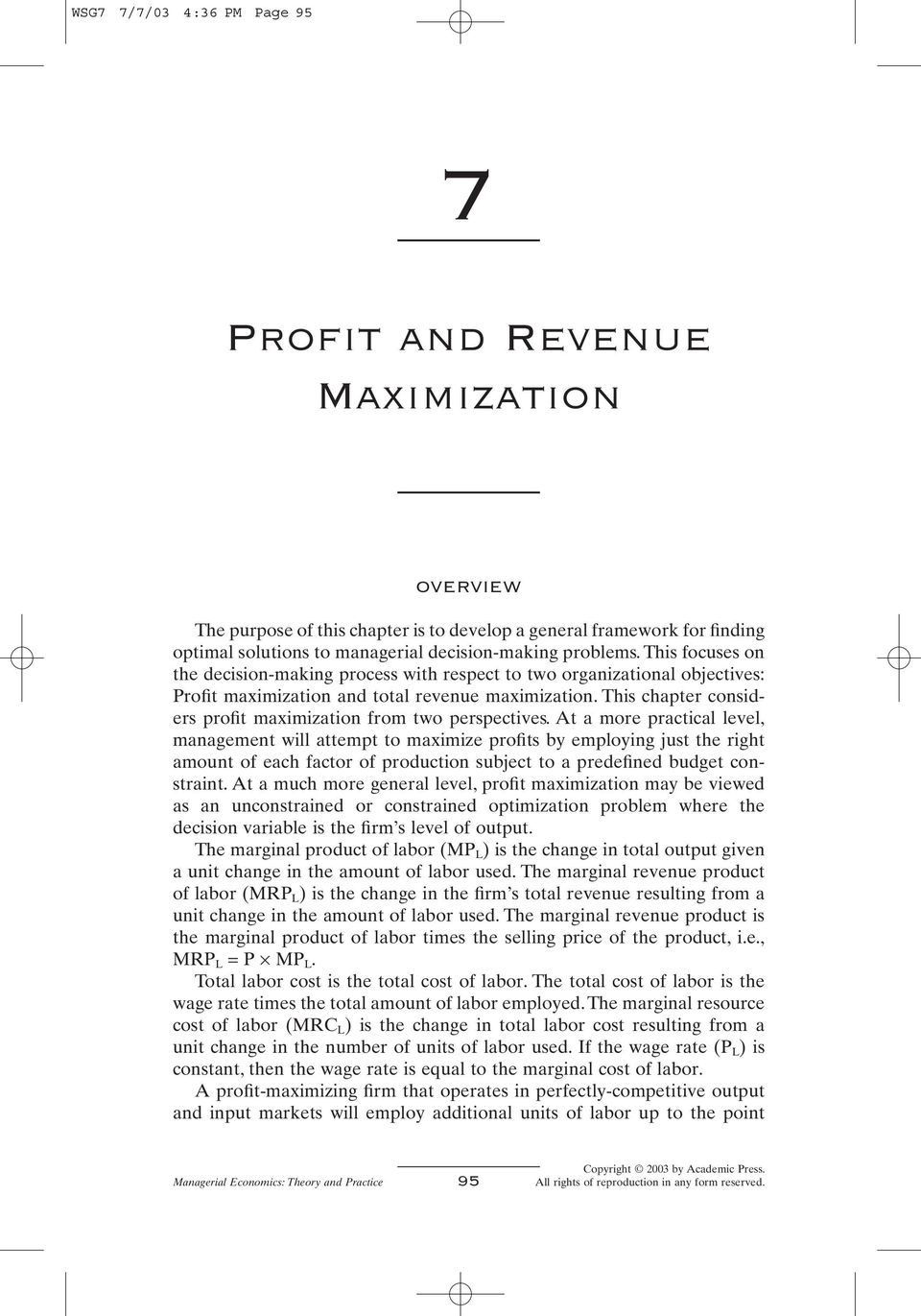 This chapter considers profit maximization from two perspectives.