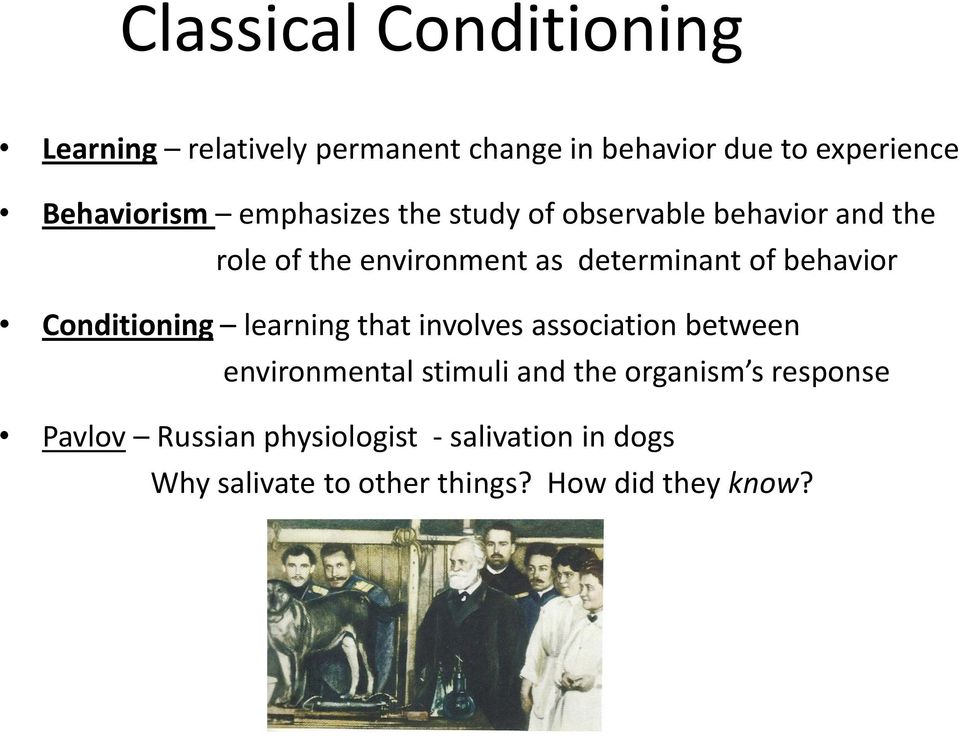 behavior Conditioning learning that involves association between environmental stimuli and the