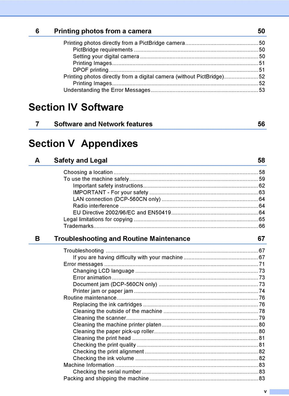 ..53 Section IV Software 7 Software and Network features 56 Section V Appendixes A Safety and Legal 58 Choosing a location...58 To use the machine safely...59 Important safety instructions.