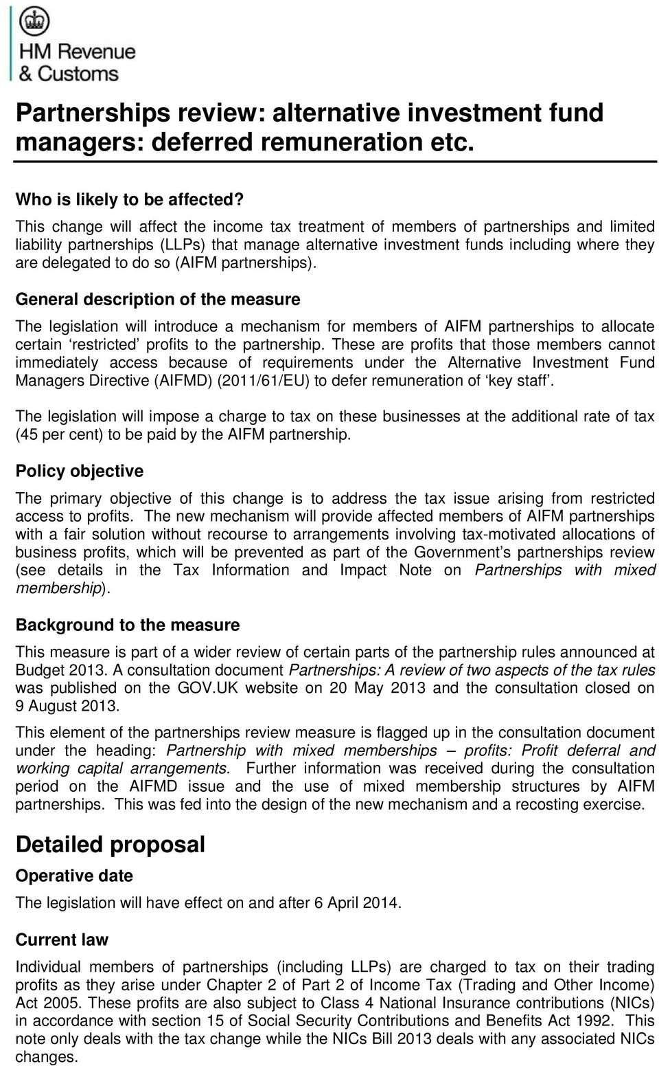 so (AIFM partnerships). General description of the measure The legislation will introduce a mechanism for members of AIFM partnerships to allocate certain restricted profits to the partnership.