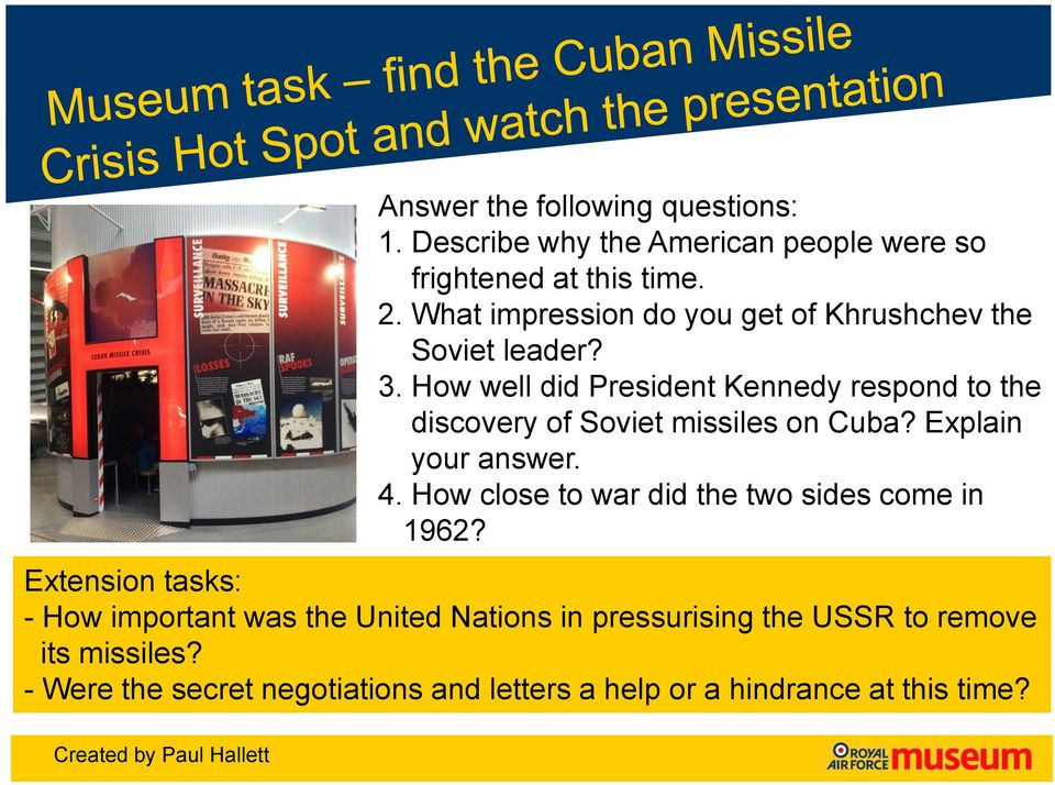 How well did President Kennedy respond to the discovery of Soviet missiles on Cuba? Explain your answer. 4.