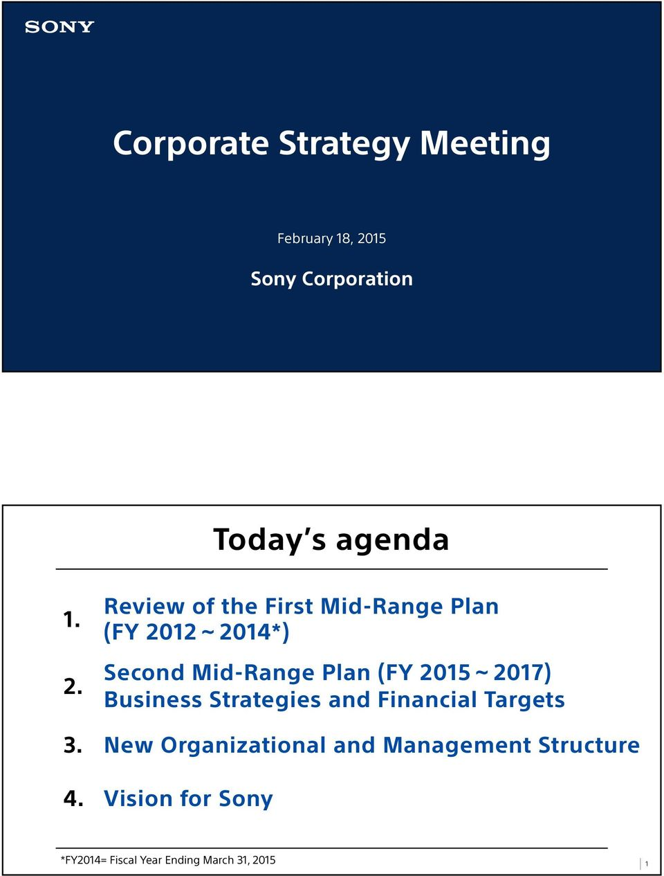 Review of the First Mid-Range Plan (FY 2012~2014*) Second Mid-Range Plan (FY