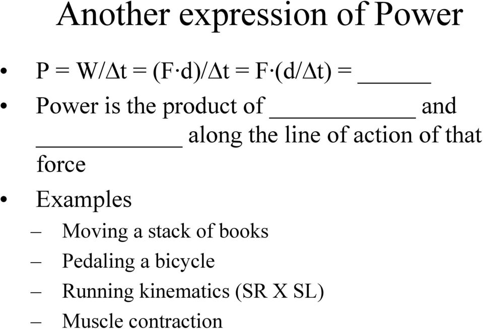 action of that force Examples Moving a stack of books